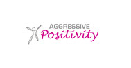 Aggressive Positivity  Logo - Entry #118