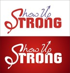 SHOW UP STRONG  Logo - Entry #47