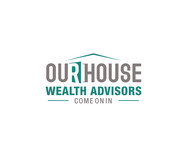 Our House Wealth Advisors Logo - Entry #46