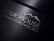 Our House Wealth Advisors Logo - Entry #73