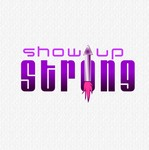 SHOW UP STRONG  Logo - Entry #78