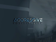 Aggressive Positivity  Logo - Entry #39