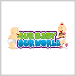 Logo for our Baby product store - Our Baby Our World - Entry #92