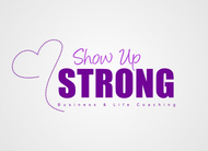 SHOW UP STRONG  Logo - Entry #138