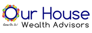 Our House Wealth Advisors Logo - Entry #108