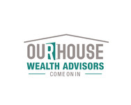 Our House Wealth Advisors Logo - Entry #43
