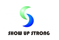 SHOW UP STRONG  Logo - Entry #29