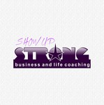 SHOW UP STRONG  Logo - Entry #83