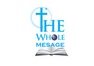 The Whole Message Logo - Entry #35