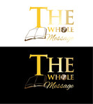 The Whole Message Logo - Entry #17
