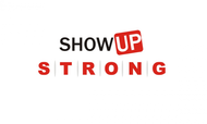 SHOW UP STRONG  Logo - Entry #13