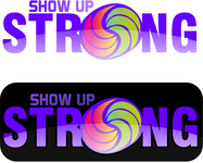 SHOW UP STRONG  Logo - Entry #8