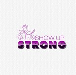SHOW UP STRONG  Logo - Entry #61