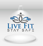 Live Fit Stay Safe Logo - Entry #49