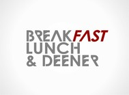 Breakfast Lunch & Deener Logo - Entry #50
