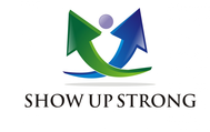 SHOW UP STRONG  Logo - Entry #16