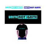 Unite not Ignite Logo - Entry #180