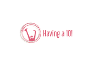 Having a 10! Logo - Entry #62