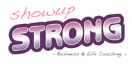 SHOW UP STRONG  Logo - Entry #98