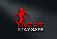 Live Fit Stay Safe Logo - Entry #191