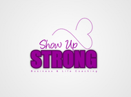 SHOW UP STRONG  Logo - Entry #133