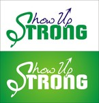 SHOW UP STRONG  Logo - Entry #48