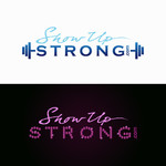 SHOW UP STRONG  Logo - Entry #90