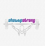 SHOW UP STRONG  Logo - Entry #143