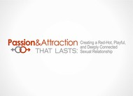 Passion & Attraction That Lasts: Logo - Entry #28