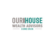 Our House Wealth Advisors Logo - Entry #36