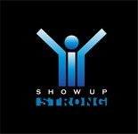 SHOW UP STRONG  Logo - Entry #30