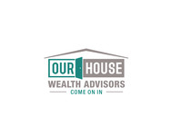 Our House Wealth Advisors Logo - Entry #90