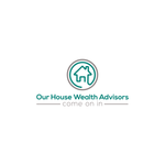 Our House Wealth Advisors Logo - Entry #12