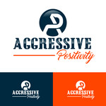 Aggressive Positivity  Logo - Entry #78