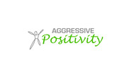 Aggressive Positivity  Logo - Entry #77