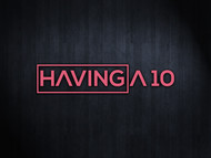 Having a 10! Logo - Entry #73