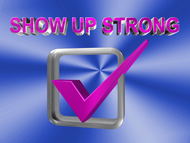 SHOW UP STRONG  Logo - Entry #117