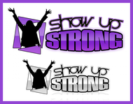 SHOW UP STRONG  Logo - Entry #134