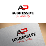 Aggressive Positivity  Logo - Entry #14