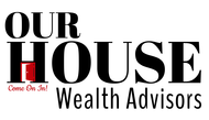 Our House Wealth Advisors Logo - Entry #137