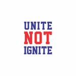 Unite not Ignite Logo - Entry #234