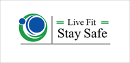 Live Fit Stay Safe Logo - Entry #167