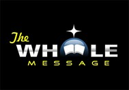 The Whole Message Logo - Entry #27