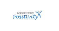 Aggressive Positivity  Logo - Entry #84
