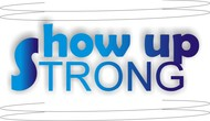 SHOW UP STRONG  Logo - Entry #56