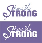 SHOW UP STRONG  Logo - Entry #44