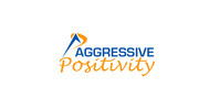 Aggressive Positivity  Logo - Entry #74
