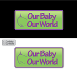 Logo for our Baby product store - Our Baby Our World - Entry #23