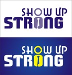 SHOW UP STRONG  Logo - Entry #49