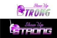 SHOW UP STRONG  Logo - Entry #95
